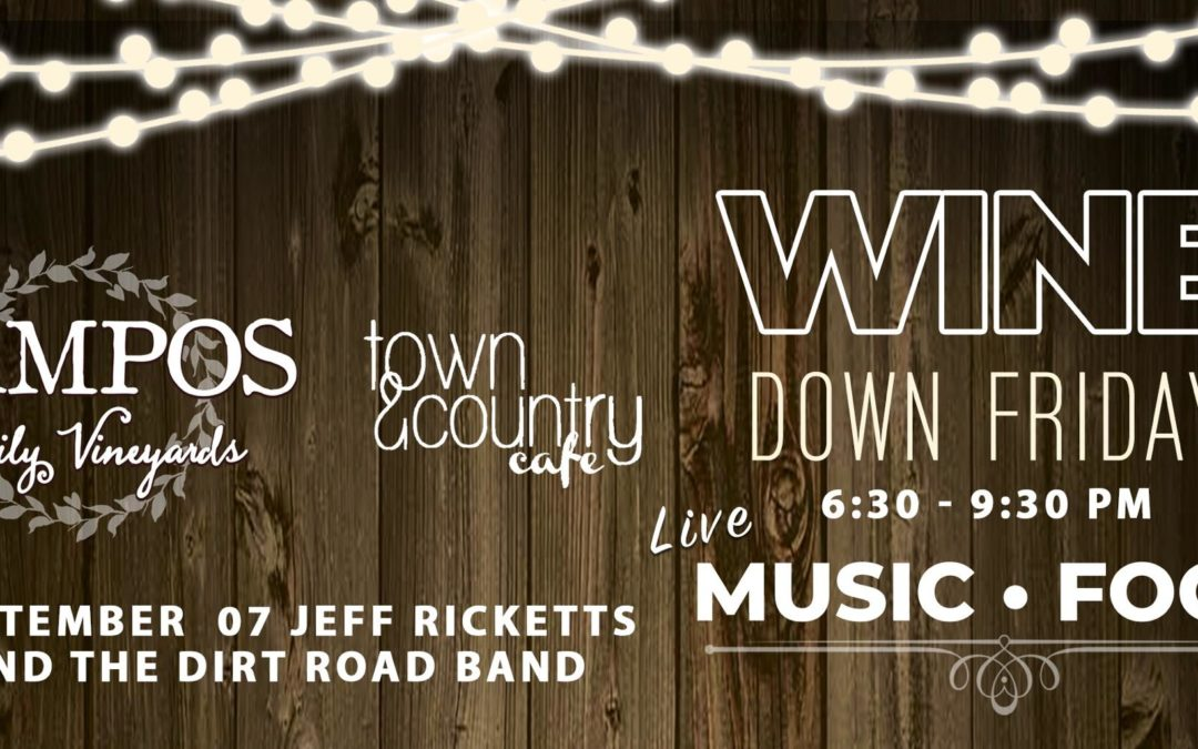 Wine Down Friday - Jeff Ricketts & The Dirt Road Band - Campos