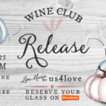 Fall Wine Club Release Party – Wine Club Members Only